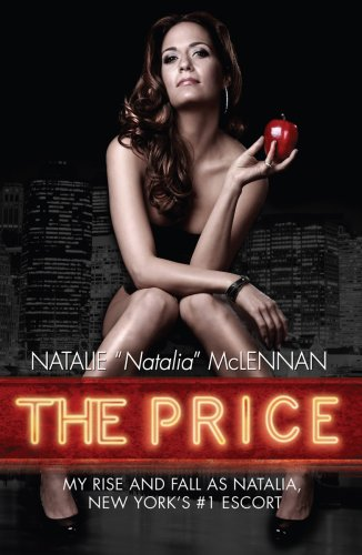 The Price: My Rise and Fall As Natalia, New York's #1 Escort