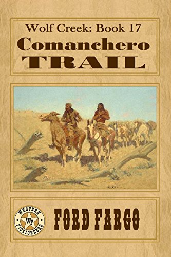 Wolf Creek: Comanchero Trail by [Fargo, Ford, Griffin, James J., Tyrell, Chuck, Rogers, Jacquie, Davis, John Neely, Smith, Troy D.]