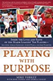 Playing with Purpose: Baseball, Mike Yorkey and Jesse Florea, 1620298147