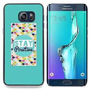 """Qstar Arte & diseño plástico duro Fundas Cover Cubre Hard Case Cover para Samsung Galaxy S6 Edge Plus / S6 Edge+ G928 (Stay Positive motivación de la cita colorido"""")"""