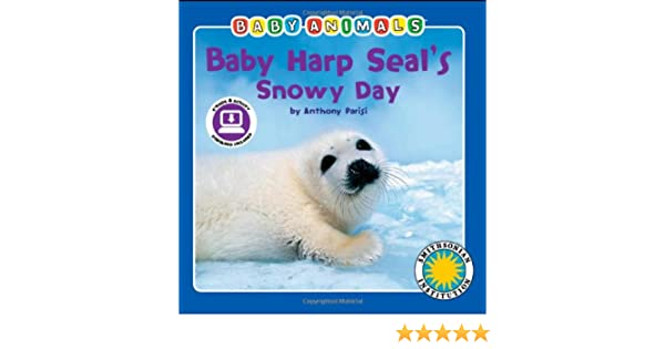 Baby Harp Seal's Snowy Day (Baby Animals Book) (with easy-to ...