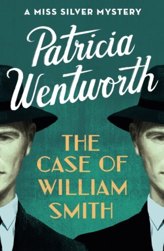 The Case of William Smith (The Miss Silver Mysteries)