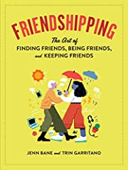 Friendshipping: The Art of Finding Friends,…