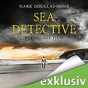 Der Sog der Tiefe (Sea Detective 2) | Mark Douglas-Home