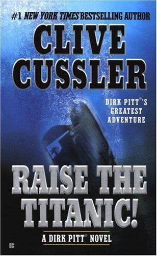 Raise the Titanic! by Cussler, Clive [Berkley,2004] (Mass Market Paperback)