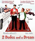 2 Dudes and a Dream [Blu-ray]