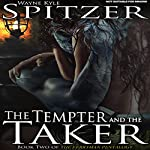 The Tempter and the Taker: The Ferryman Pentalogy, Book 2   Wayne Kyle Spitzer