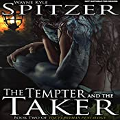 The Tempter and the Taker: The Ferryman Pentalogy, Book 2 | Wayne Kyle Spitzer