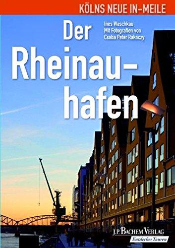 Der Rheinauhafen: Kölns neue In-Meile