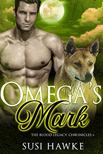 Omega's Mark: An MM Mpreg Romance (The Blood Legacy Chronicles Book 6)