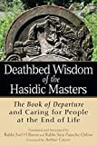 Deathbed Wisdom of the Hasidic Masters: The Book of Departure and Caring for People at the End of Life
