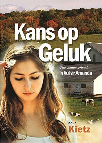 Kans op Geluk: (+Bonusverhaal: 'n Vul vir Amanda) (Afrikaans Edition)