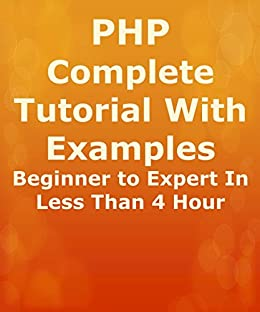 Amazon. Com: php complete tutorial with examples beginner to expert.