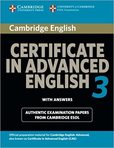 Cambridge Certificate In Advanced English 3 For Updated Exam Students Book With Answers Examination Papers From University Of ESOL Examinations