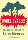 Unbelievable!: The Bizarre World of Coincidences