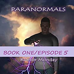 Paranormals Book One, Episode 5