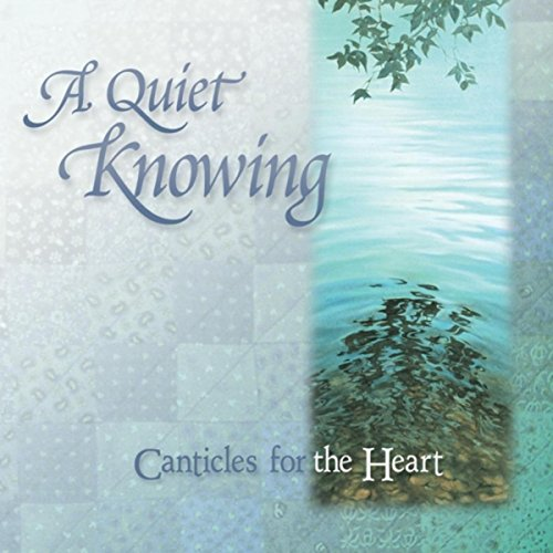 A Quiet Knowing - Canticles fo...