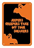 "Reflective Aluminum Sign""Jeepers Creepers Take"