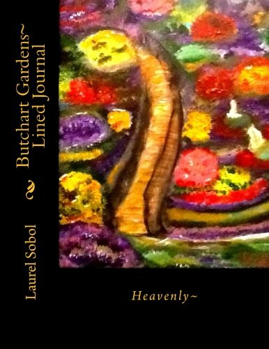 (Butchart Gardens~ Lined Journal (Fine Art Rainbow Journals~ Soli Deo Gloria))