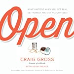 Open: What Happens When You Get Real, Get Honest, and Get Accountable   Craig Gross