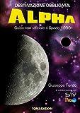 Destinazione Obbligata: Alpha. Guida non ufficiale a Spazio 1999