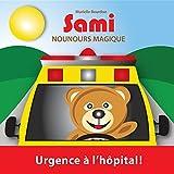 SAMI NOUNOURS MAGIQUE: Urgence à l'hôpital!  (Édition en couleurs) (French Edition)