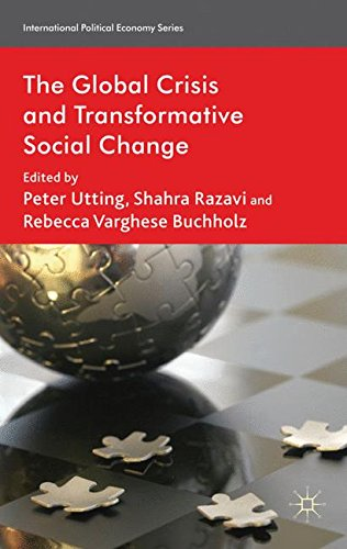 The Global Crisis and Transformative Social Change (International Political Economy Series)