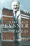 img - for Nikolaus Pevsner: The Life by Susie Harries (2011-08-18) book / textbook / text book