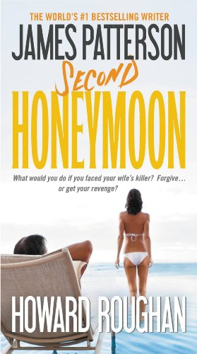 Second Honeymoon by James Patterson, Howard Roughan