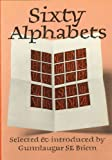img - for Sixty Alphabets by Gunnlaugur S.E. Briem (1986-02-03) book / textbook / text book