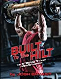 Built To The Hilt: The Strength And Power Edition (Volume 2)