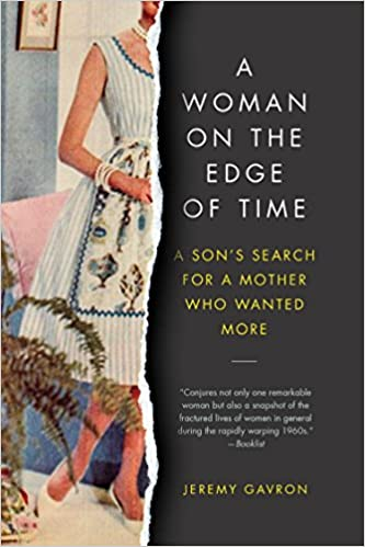 Book A Woman on the Edge of Time: A Son's Search for a Mother Who Wanted More