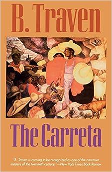 The Carreta (Jungle Novels): B. Traven: 9781566630450