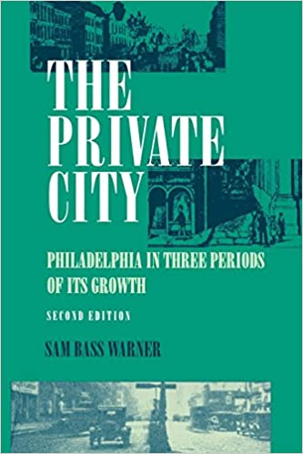The private city philadelphia in three periods of its growth sam the private city philadelphia in three periods of its growth 2nd edition fandeluxe Image collections
