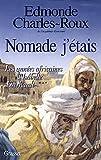 Nomade j'étais: Les années africaines d'Isabelle Eberhardt, 1899-1904 (Littérature) (French Edition)