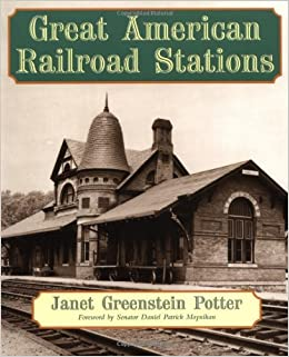 Great American Railroad Stations: Janet Greenstein Potter: 9780471143895:  Amazon.com: Books