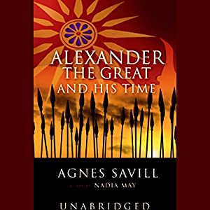 Alexander the Great and His Time Audiobook
