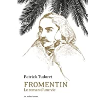 Fromentin: Le roman d'une vie (French Edition)