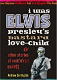 I Was Elvis Presley's Bastard Love-Child, Andrew Darlington, 1900486172