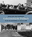 Geheimobjekt Pullach: Von der NS-Mustersiedlung zur Zentrale des BND