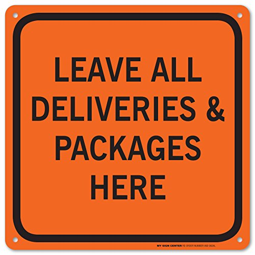 Leave All Deliveries and Packages Here Laminated Sign -12