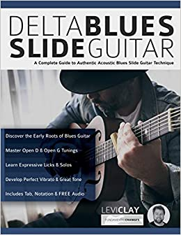 Delta Blues Slide Guitar: A Complete Guide to Authentic Acoustic ...