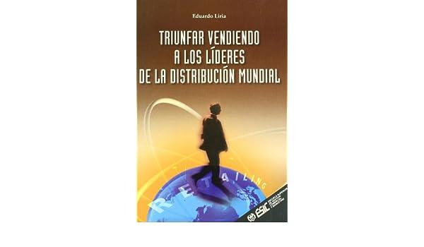 Triunfar Vendiendo a Lideres de La Distribucion Mu (Spanish ...