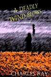A Deadly Wind Blows: an Al Pennyback mystery (Al Pennyback Mysteries Book 19)