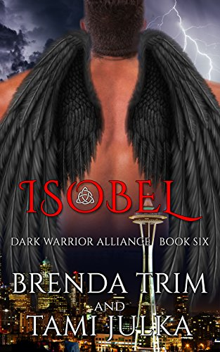 Isobel: (Dark Warrior Alliance Book Six) by [Trim, Brenda, Julka, Tami]