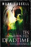 Ten Minutes Till Deadtime: a short horror story (Shadow Fabric Mythos)