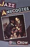 Jazz Anecdotes, Bill Crow, 0195071336