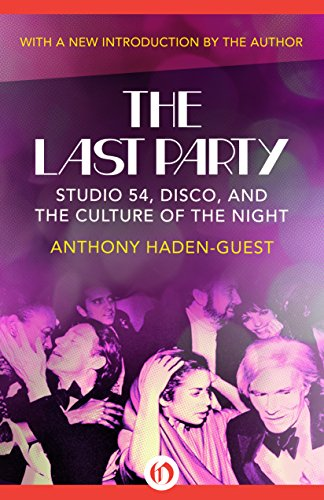 The Last Party: Studio 54, Disco, and the Culture of the (Party City 80s)