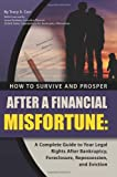 How to Survive and Prosper after a Financial Misfortune, Tracy A. Carr, 1601382987