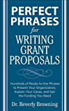 Perfect Phrases for Writing Grant Proposals: Hundreds of Ready-to-use Phrases to Present Your Organization, Explain Your Cause, and Get the Funding You Need (Perfect Phrases Series)